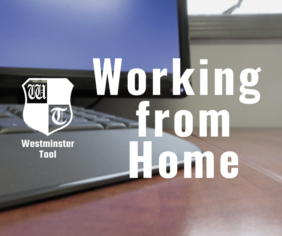 Westminster Tool's Work from Home Team During COVID-19